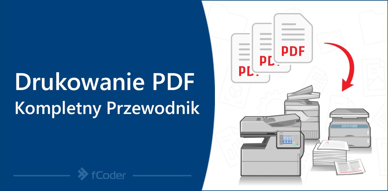 Drukowanie PDF – Kompletny Przewodnik